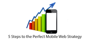 5-Steps-to-the-Perfect-Mobile-Web-Strategy